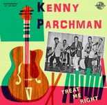 "10"" ✦ KENNY PARCHMAN ✦ ""Treat Me Right"" Killer Rockabilly. Ltd 500 Copies. Hear♫"